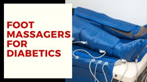 best foot massagers for diabetics
