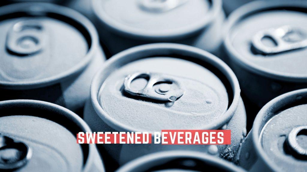 Sweetened beverages