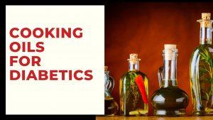 best cooking oils for diabetics
