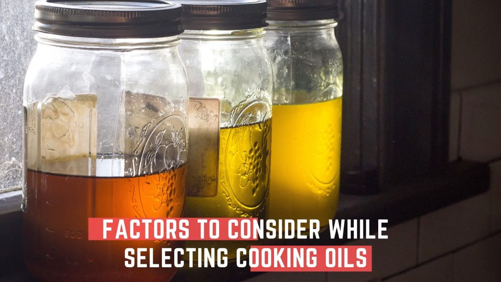factors to consider while selecting cooking oils