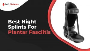 Best Night Splints For Plantar Fasciitis