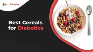 Best Cereals for Diabetics